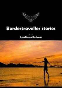 Bordertraveller Stories by LarsGoran Bostrom