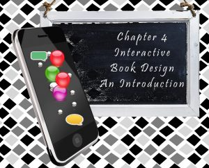 Chapter 4 Introduction to Interactive Book Design